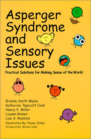 9780967251486: Asperger's Syndrome and Sensory Issues: Practical Solutions for Making Sense of the World