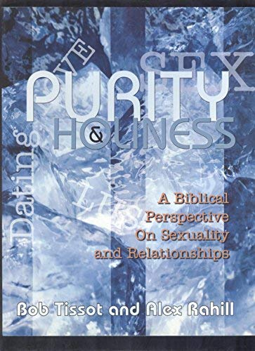 9780967251936: Purity & Holiness: A Biblical Perspective on Sexuality and Relationships