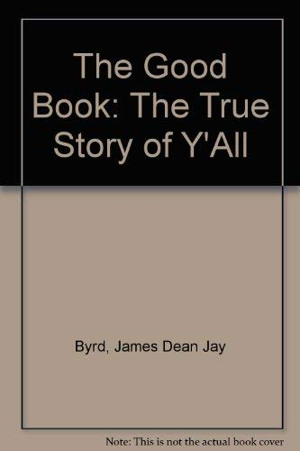 THE GOOD BOOKS The True Story of Y'All: Byrd, James Dean Jay & Steven Cheslik-Demeyer