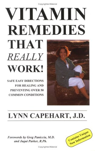 Vitamin Remedies That Really Work!: Safe Easy Directions for Healing and Preventing over 50 Commo...
