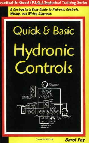 9780967256412: Quick & Basic Hydronic Controls : A Contractor's Easy Guide to Hydronic Controls, Wiring, and Wiring Diagrams (Practice-Is-Good (P.I.G.) Technical Training Series)