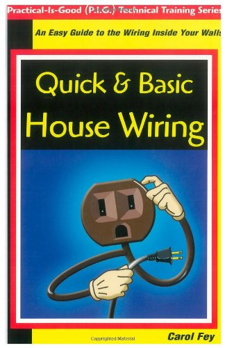 9780967256436: Quick & Basic House Wiring: An Easy Guide to the Electrical Wiring Inside Your Walls (Practical-is-good (P.i.g.) Technical Training)