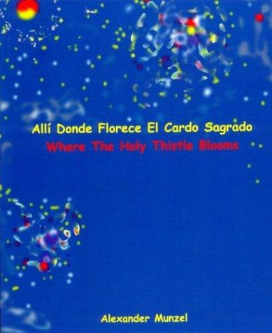 All? Donde Florece El Cardo Sagrado /: Munzel, Alexander