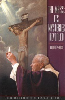 9780967259505: The Mass: Its mysteries revealed