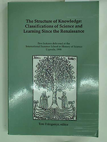 9780967261713: The Structure of Knowledge: Classifications of Science and Learning Since the Renaissance