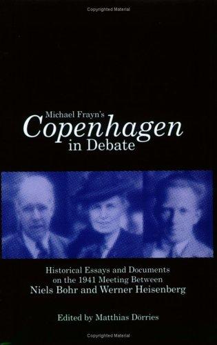 9780967261720: Copenhagen in Debate: Historical Essays And Documents on the 1941 Meeting Between Niels Bohr And Werner Heisenberg