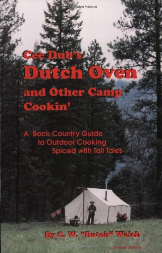 Cee Dubs Dutch Oven and Other Camp Cookin': Welch, C.W.