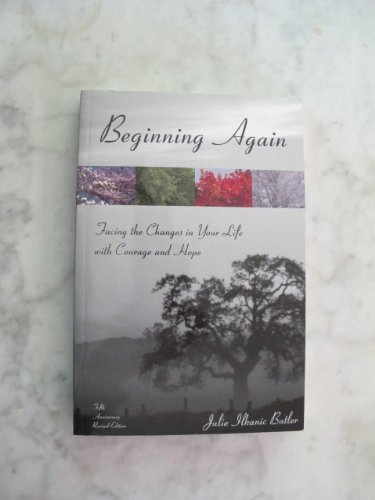 Beginning Again : Facing the Changes in: Julie Ilkanic Butler