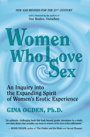 9780967270500: Women Who Love Sex: An Inquiry into the Expanding Spirit of Women's Erotic Experience