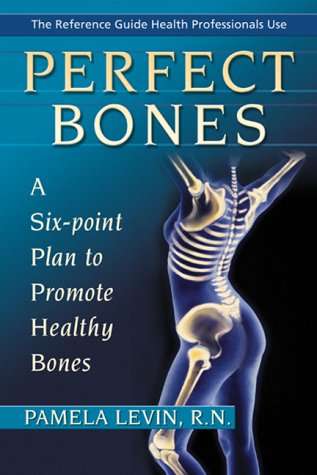 9780967271804: Perfect Bones : A Six-Point Plan to Promote Healthy Bones
