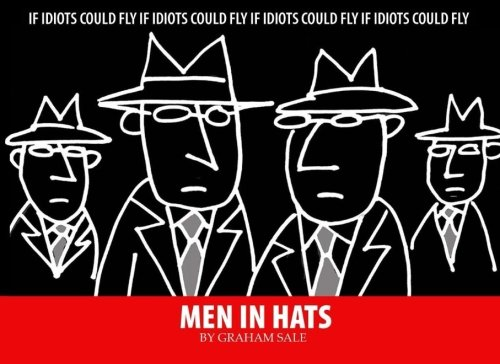 9780967286549: Men In Hats: If Idiots Could Fly