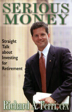 9780967294308: Serious Money, Straight Talk About Investing for Retirement