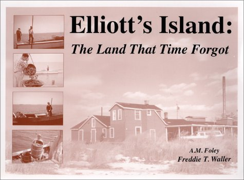 Elliott's Island, (Maryland): The Land That Time: A. M. Foley;