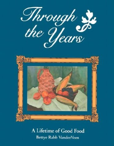 9780967294896: Through the Years: A Lifetime of Good Food