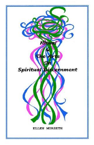 Ritual & the Arts in Spiritual Discernment