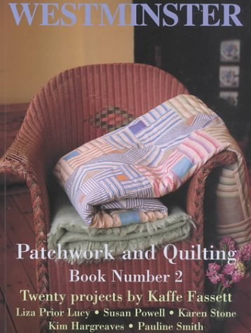 Westminster : Patchwork and Quilting - BOOK NUMBER 2 -- Twenty Projects By Kaffe Fassett - Liza ...