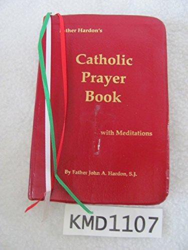9780967298900: Father John Hardon's Catholic Prayer Book: With Meditations