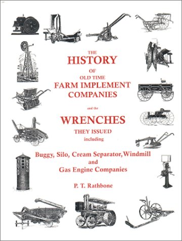 9780967300108: The History of Old Time Farm Implement Companies and the Wrenches They Issued
