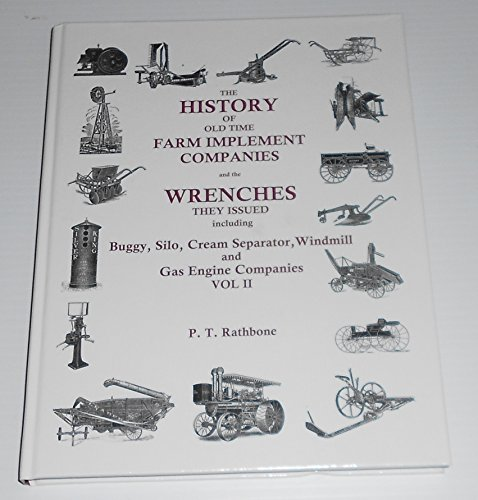 9780967300115: The History of old time Farm Implement Companies and the Wrenches they Issued Volume II