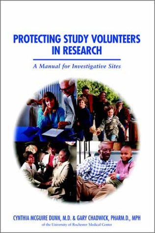 Protecting Study Volunteers in Research: Chadwick, Dr. Gary;