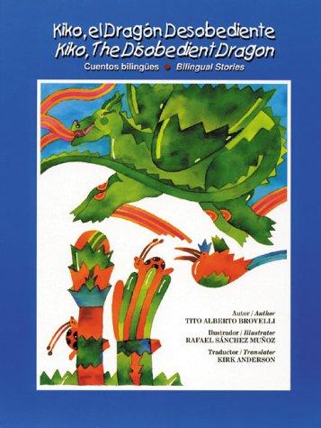 9780967303222: Kiko El Dragon Desobedlente / Kiko, the Disobedient Dragon