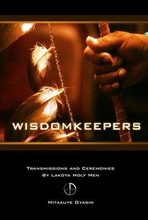 9780967303475: Wisdomkeepers: Transmissions and Ceremonies By Lakota Holy Men