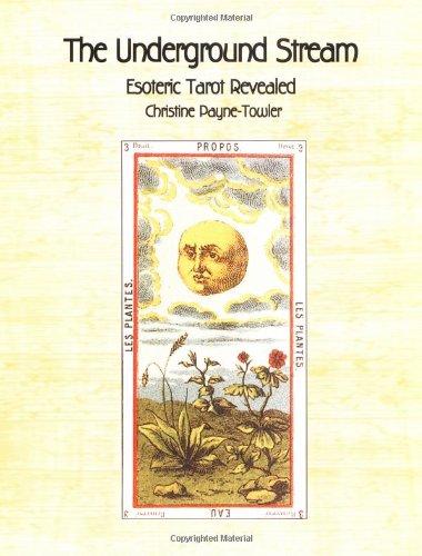 9780967304304: The Underground Stream: Esoteric Tarot Revealed