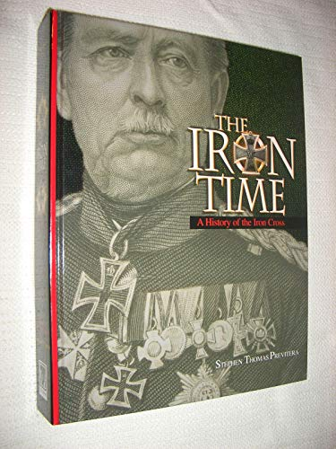 9780967307039: The Iron Time : A History of the Iron Cross