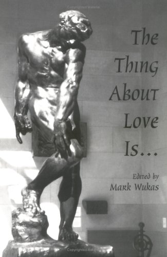 9780967310909: The Thing About Love Is...