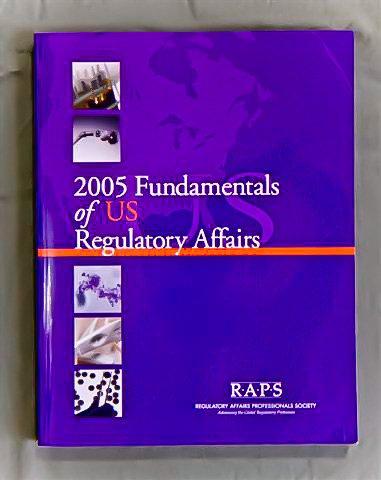 Fundamentals of Us Regulatory Affairs 2005: Nardone