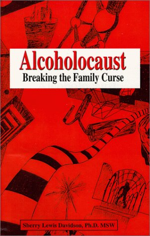9780967311630: Alcoholocaust-Breaking the Family Curse