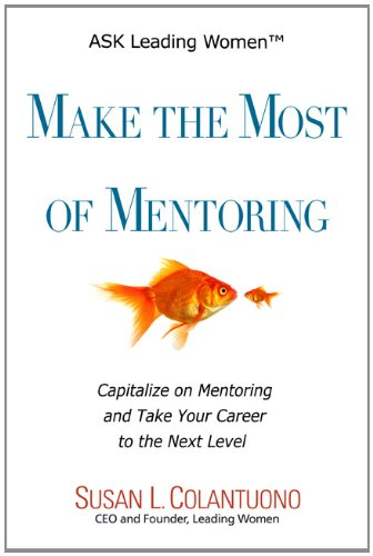 Make the Most of Mentoring: Susan L. Colantuono