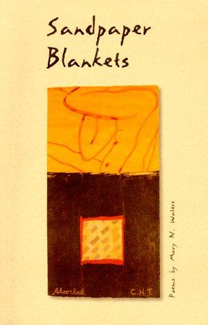 Sandpaper Blankets: Mary N. Waters