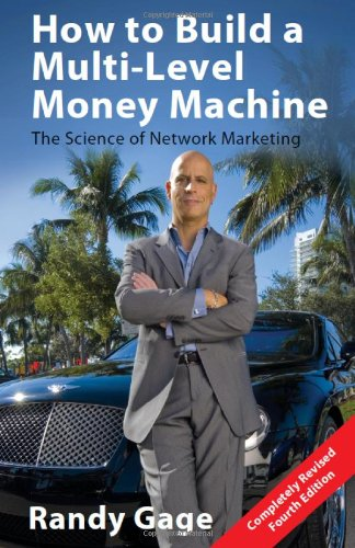 9780967316468: How to Build a Multi-Level Money Machine: The Science of Network Marketing