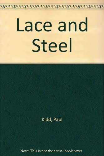 Lace and Steel (9780967318004) by Paul Kidd