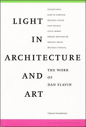 Light in Architecture and Art : The: Flavin, Dan, Tiffany