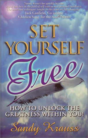 9780967319803: Set Yourself Free: How to Unlock the Greatness Within You!
