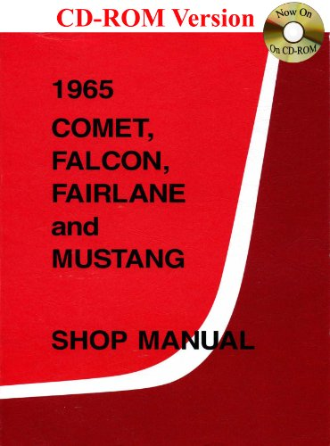 1965 Comet, Falcon, Fairlane and Mustang Shop Manual: Ford Motor Company