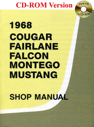1968 Ford Cougar, Fairlane, Falcon, Montego, Mustang Shop Manual: Ford Motor Company