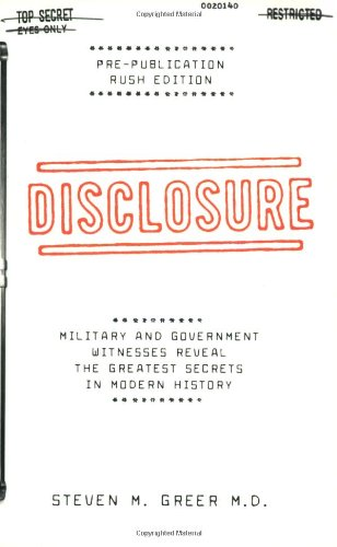Disclosure: Military and Government Witnesses Reveal the Greatest Secrets in Modern History (Signed...