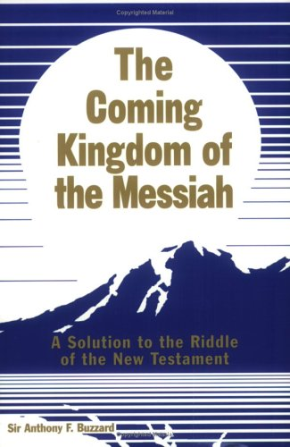 9780967324906: The Coming Kingdom of the Messiah: A Solution to the Riddle of the New Testament