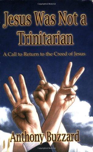 9780967324975: Jesus Was Not a Trinitarian