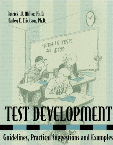 Test Development: Guidelines, Practical Suggestions and Examples: Erickson, Harley E., Miller, ...