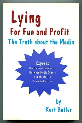 Lying for Fun and Profit: The Truth: Kurt Butler