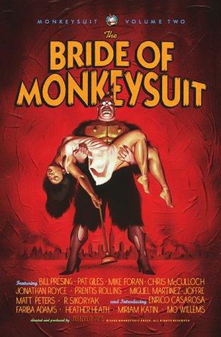 The Bride of Monkeysuit:Monkeysuit, Volume 2: Bill Presing