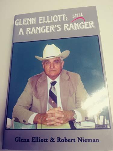 9780967331904: Glenn Elliott : Still a Ranger's Ranger