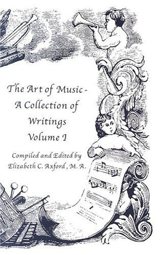 9780967332581: The Art of Music: A Collection of Writings Volume I (The Art of Music - A Collection of Writings, 1)