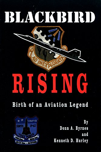 Blackbird Rising: Birth of an Aviation Legend: Byrnes, Donn A.;