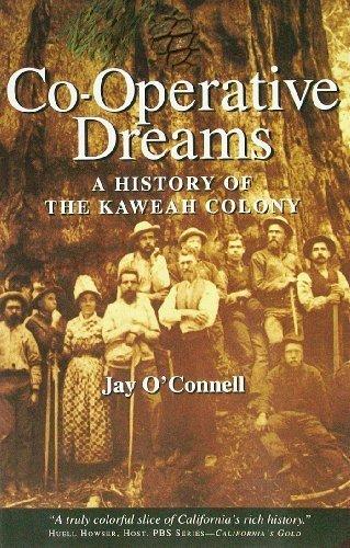9780967337005: Co-Operative Dreams: A History of the Kaweah Colony