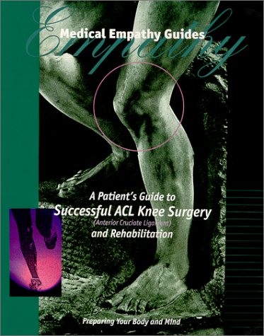 9780967342207: A Patient's Guide to Successful ACL Knee Surgery and Rehabilitation